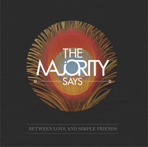 The Majority Says - Between Love And Simple Friends