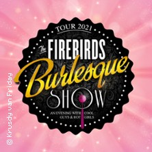 The Firebirds Burlesque Show 2021