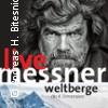 Reinhold Messner: Weltberge m4 - Die vierte Dimension