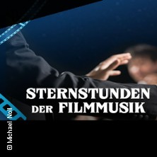 Sternstunden der Filmmusik - Emotional! Mitreißend! Unvergessen! in KARLSRUHE * Konzerthaus Karlsruhe