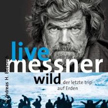 Karten für Reinhold Messner: Wild - Der letzte Trip auf Erden in Bielefeld
