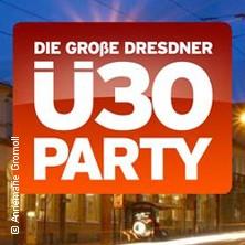 Karten für Die Grosse Dresdner Ü30 Party in Dresden