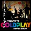 A Tribute to Coldplay Dinnershow präsentiert von WORLD of DINNER