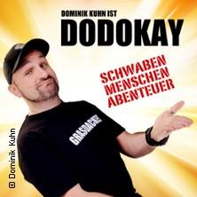 Dodokay: Schwaben, Menschen, Abenteuer in GÖPPINGEN * Stadthalle Göppingen,