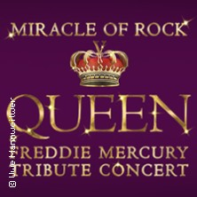 Miracle of Rock - Queen & Freddie Mercury Tribute Concert