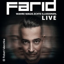 FARID: The Art of True Illusion Tour 2019 in BREMEN * Die Glocke Großer Saal