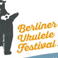 Berliner Ukulele Festival in BERLIN * ufaFabrik,
