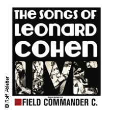 Field Commander C. - The Songs of Leonard Cohen in BENSHEIM * Musiktheater REX - Kulturdenkmal Güterhalle,