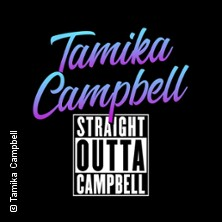Tamika Campbell - Straight Outta Campbell