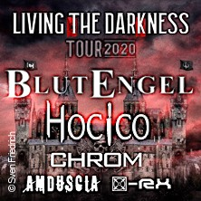 Blutengel, Hocico, Chrom, Amduscia, [x]-Rx - Living The Darkness Tour 2021