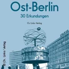 Ost-Berlin. 30 Erkundungen - Buchpremiere