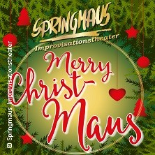Springmaus Improvisationstheater: Merry Christmaus Tickets