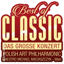 Best of Classic - Das grosse Konzert - Polish Art Philharmonic