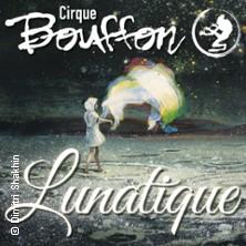 Bild für Event Cirque Bouffon - Lunatique in Saarbrücken
