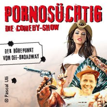 Karten für Pornosüchtig mit Cyrill Berndt: Die Comedy-Show in Hamburg
