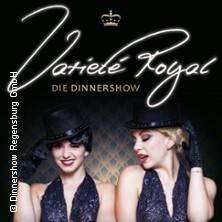 Variete Royal - Dinnershow Regensburg in REGENSBURG * Schloss Thurn und Taxis,