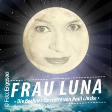 Frau Luna - Die Berliner Operette von Paul Lincke