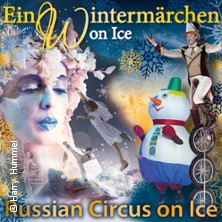 Russian Circus On Ice - Ein Wintermärchen Tickets