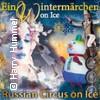 Russian Circus on Ice - Ein Wintermärchen