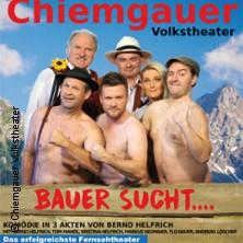Chiemgauer Volkstheater: Bauer sucht in REGENSBURG * Kolpinghaus Regensburg,