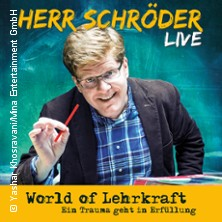 Herr Schröder: World of Lehrkraft - Ein Trauma geht in Erfüllung   in BRANDENBURG / HAVEL * Brandenburger Theater,