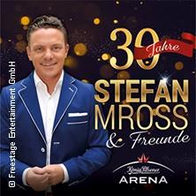 30 Jahre Stefan Mross & Freunde - Tickets