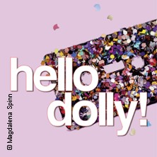 Hello Dolly - Deutsche Musical Company & Orchester in KIEL * Konzertsaal Kieler Schloss,