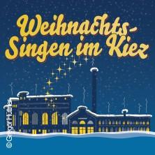 Weihnachtssingen im Kiez - Kesselhaus in der Kulturbrauerei Berlin