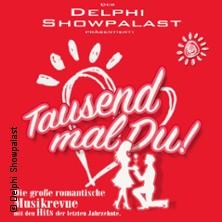 Tausendmal Du - Delphi Showpalast Hamburg Tickets