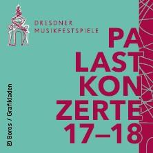 Karten für Palastkonzerte Dresden 2017/2018 in Dresden