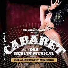 Cabaret - Das Berlin-Musical in BERLIN * TIPI AM KANZLERAMT,