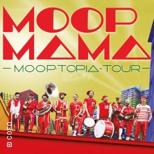 Moop Mama + Bukahara in Bonn, 16.08.2018 - Tickets -