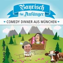 Bayrisch Für Anfänger - Comedy Dinner Aus München Tickets