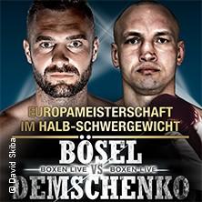 Boxen Live - Em Im Halbschwergewicht Bösel Vs. Demschenko Tickets