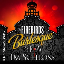 The Firebirds Burlesque Show - Sommeropenair 2020 im Elbschloss Übigau