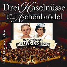 Drei Haselnüsse für Aschenbrödel - Der Originalfilm mit Live-Orchester
