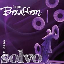 Cirque Bouffon: Solvo in GELSENKIRCHEN * Chapiteau vor dem Musiktheater im Revier,