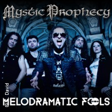 Mystic Prophecy + Special Guest: Melodramatic Fools