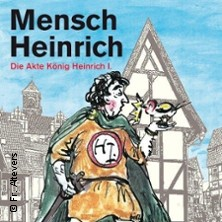 Karten für Mensch Heinrich: Die Akte König Heinrich I. in Quedlinburg in Quedlinburg