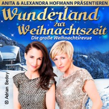 Anita & Alexandra Hofmann präsentieren: Wunderland zur Weihnachtszeit 2018 in SEELOW * Kreiskulturhaus