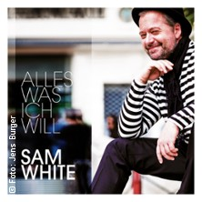 Sam White & The Samunites: Alles was ich will