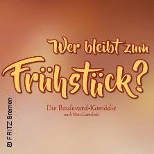 Wer Bleibt Zum Frühstück? - Fritz Bremen Tickets