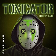 Toxicator in Mannheim, 07.12.2019 - Tickets -