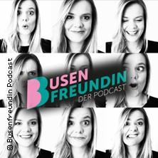 Busenfreundin - der Podcast Live