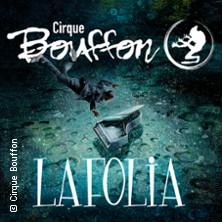 Cirque Bouffon - LAFOLIA in Köln in KÖLN * Chapiteau am Schokoladenmuseum,