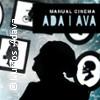 Ada / Ava - Manual Cinema