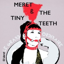 Meret & The Tiny Teeth