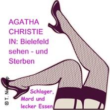 Agatha Christie: Bielefeld sehen - und sterben - Schlager, Mord und lecker Essen in BIELEFELD * Astoria Theater,