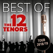 The 12 Tenors: Best of Tour in SIEGEN * Leonhard-Gläser-Saal - Siegerlandhalle,