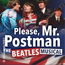Karten für Please, Mr. Postman The Beatles Musical in Krefeld